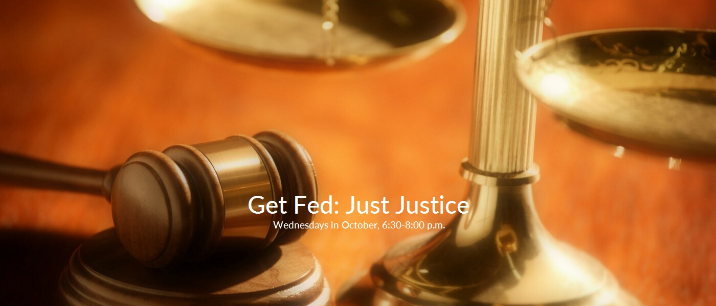 Get Fed: Just Justice